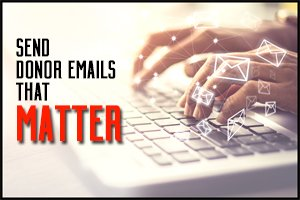 Register Now for Send Donor Emails That Matter